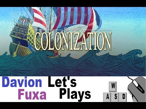 DFuxa Plays Sid Meier's Colonization - Ep 7 - Basic Infrastructure