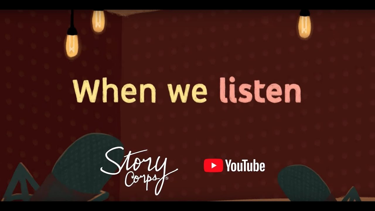 When We Listen StoryCorps x YouTube