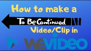 """How to make a """"To be Continued"""" Meme with WeVideo"""