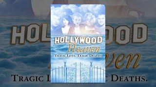 Hollywood Heaven: Tragic Lives. Tragic Deaths.