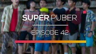 Super Puber - Episode 42