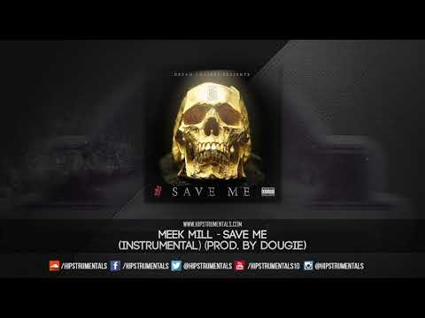 Meek Mill - Save Me [Instrumental] (Prod. By Dougie) + DL via @Hipstrumentals