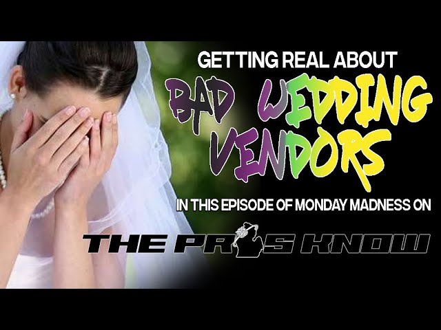 We get REAL about bad wedding vendors!