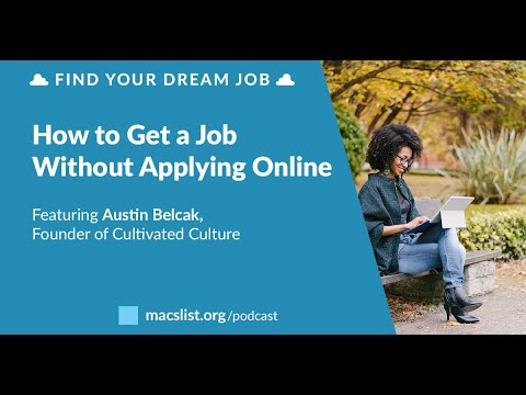 How To Get A Job Without Applying Online, With Austin Belcak