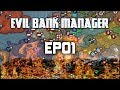 Evil Bank Manager | Grand Strategy Bank Simulator | EP01