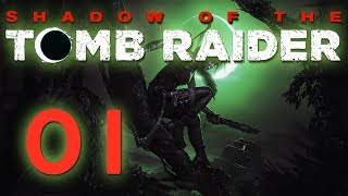 Shadow of the TOMB RAIDER | Part 01 - Let's Play