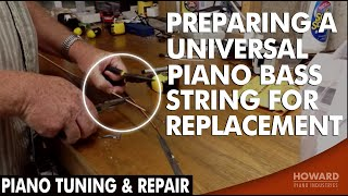 piano tuning repair preparing a universal piano bass string for replacement