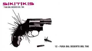 Sikitikis - Fuga dal Deserto del Tiki | Fuga dal Deserto del Tiki (album 2005)