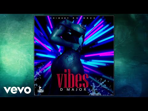D-Major - Vibes (Official Audio)