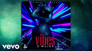 Download D-Major - Vibes (Official Audio) MP3 song and Music Video