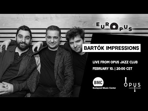 EUROPUS | BARTÓK IMPRESSIONS live from Opus Jazz Club