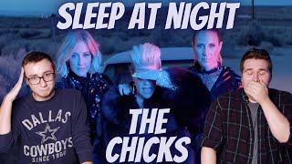SLEEP AT NIGHT - THE CHICKS (MUSIC VIDEO REACTION)