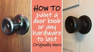 How To Paint a Door Knob or Any Metal Hardware to Last - Reviving Pine Drive