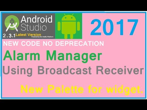 Alarm Example In Android. Android AlarmManager Tutorial. Android Studio 2.3.3 Supported (NEW) 2017