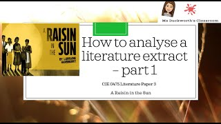 How to approach the extract question for CIE IGCSE 0475 Literature Paper 3: A Raisin in the Sun Pt 1