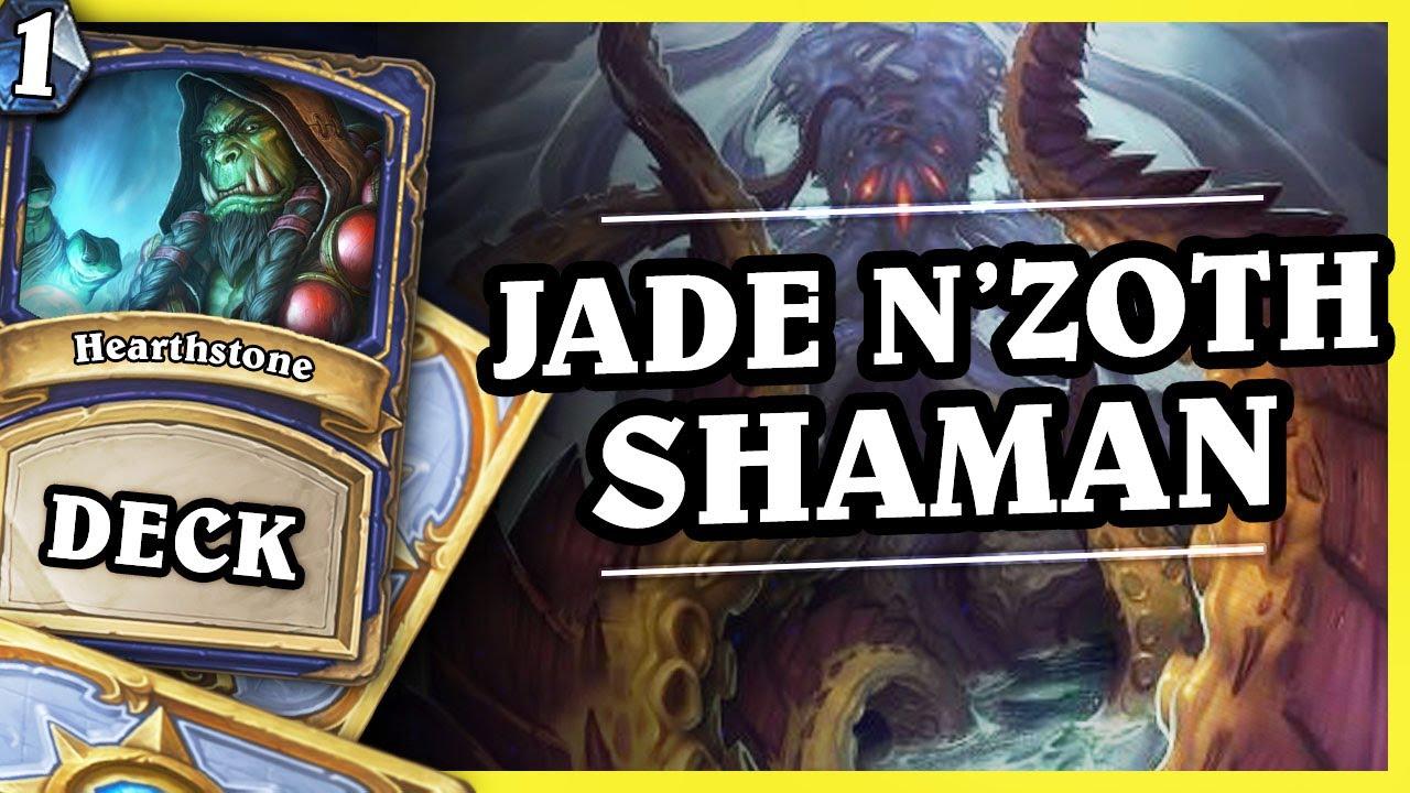 JADE N'ZOTH SHAMAN 1/2 – Hearthstone Decks