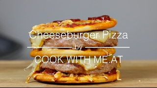 The Ultimate Cheeseburger Pizza - Best Pizza & Grilled Hamburger Combination Ever - COOK WITH ME.AT