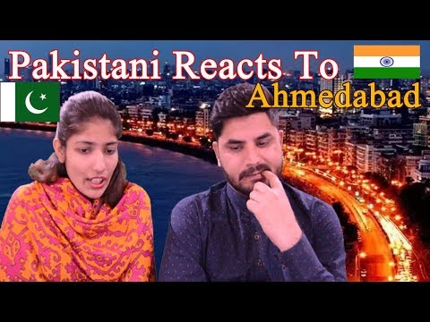 Pakistani Reacts To | Ahmedabad/Gandhinagar | Largest city in the state of Gujarat.