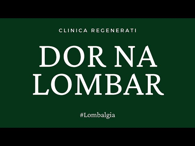 Dor na Lombar - A Lombalgia