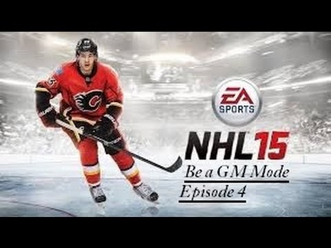 """NHL 15: Be A Gm Mode- Calgary Flames Episode 4 """"Trading Time"""""""