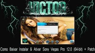 Como Baixar Instalar & Ativar Sony Vegas Pro 12.0 (64-bit) + Patch