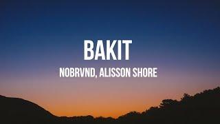 Bakit Lyric    Nobrvnd, Alisson Shore