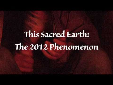 Trailer for This Sacred Earth: The 2012 Phenomenon (documentary)