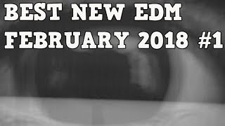 Best NEW EDM 2018 Feb #1 [Big Room, Electro, Progressive, Future House, Trap..]