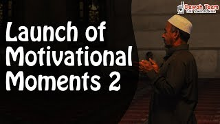 Launch of Motivational Moments 2 ᴴᴰ ┇Mufti Menk┇ Dawah Team