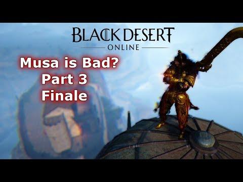 BDO - Musa is Bad? Part 3 Finale