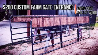 $200 Custom Farm Gate Entrance Using Free Pallet Wood / Tractor Supply 14' County Line Utility Gate