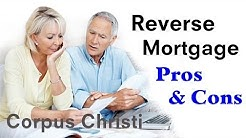 Reverse Mortgage Pros and Cons in Corpus Christi - 855.572.8300