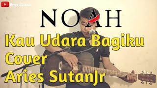 Noah-Kau Udara Bagiku (Cover) Plus Chord