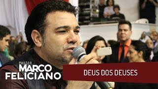 Video DEUS DOS DEUSES, PASTOR MARCO FELICIANO download MP3, 3GP, MP4, WEBM, AVI, FLV September 2018