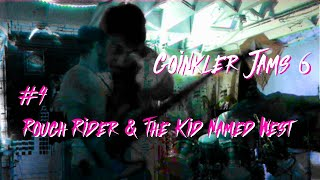 (improvised jam) Rough Rider & The Kid named West (4) - Goinkler Jams 6