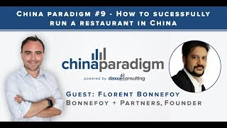 China paradigm episode 9: How to successfully run a restaurant in China