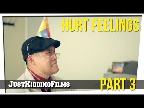 Hurt Feelings - Part 3