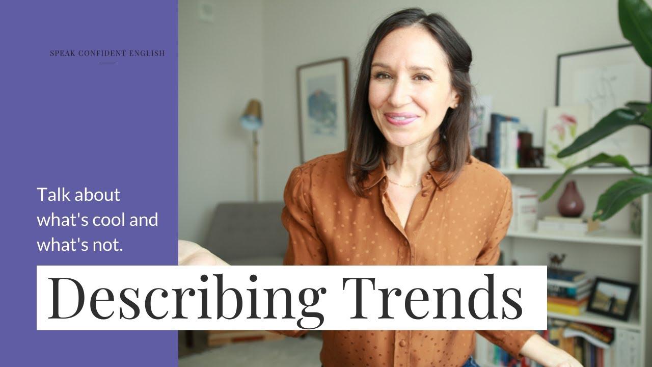 Describing Trends in English | Idioms and Slang