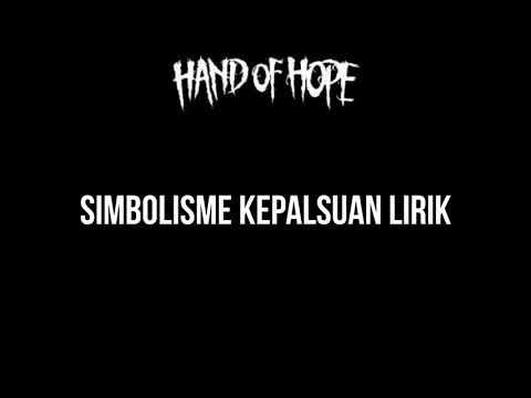 Hand Of Hope - Simbolisme Kepalsuan Lirik