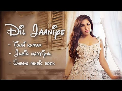 Download Lagu  DIL JAANIYE |  song | Jubin Nautiyal | Tulsi Kumar ||Sahgal  book|| Mp3 Free