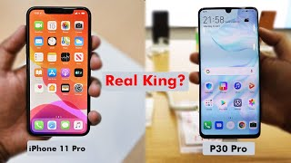 iPhone 11 Pro VS P30 Pro - Apple VS Huawei | Who is Real King?