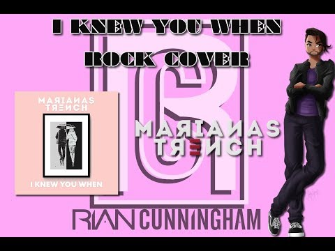 "Marianas Trench: ""I Knew You When"" [Rock Cover] - Rian Cunningham"