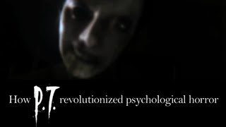 How PT Revolutionized Psychological Horror