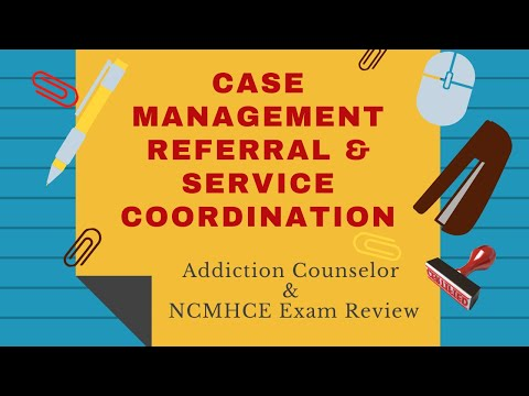 23  Case Management   Addiction Counselor Exam Review