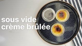 Sous Vide CRÈME BRÛLÉE | Classic French Desert