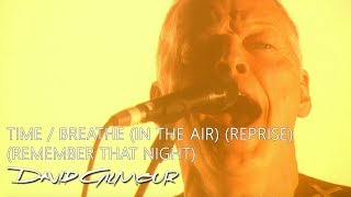 David Gilmour - Time/ Breathe (In The Air) (Reprise) (Remember That Night)