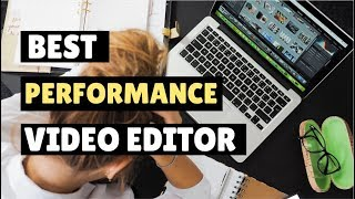Best Performance Video Editor for Low Specs PC in 2019