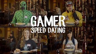 Speed Dating with Gamers