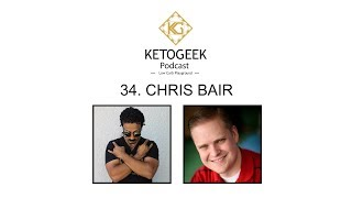 34. Engineering Foods of the Future & Simplifying Food & Nutrition || Chris Bair of Keto Chow