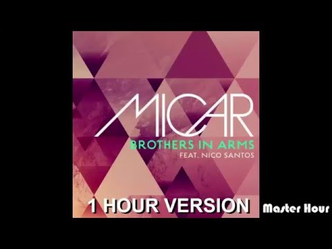 MICAR feat. Nico Santos - Brothers In Arms - 1h - 1 hour version